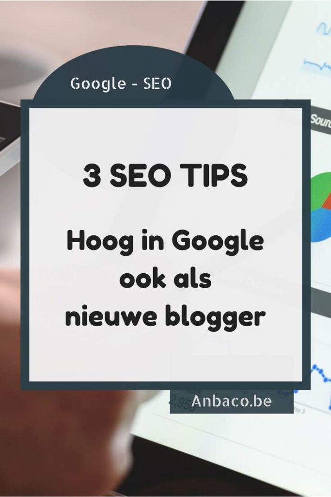 Foto met tekstoverlay: 3 SEO TIPS - Hoog in Google, ook als nieuwe blogger.